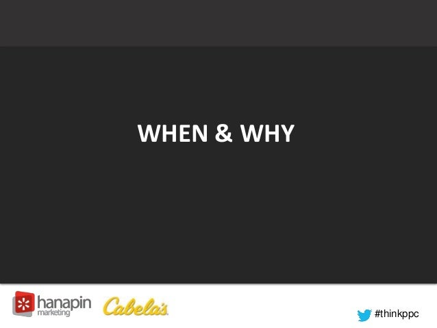 #thinkppc  WHEN & WHY