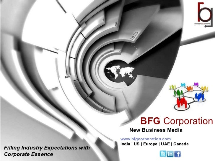 New Business Media Filling Industry Expectations with  Corporate Essence <ul><ul><ul><ul><ul><li>www.bfgcorporation.com </...