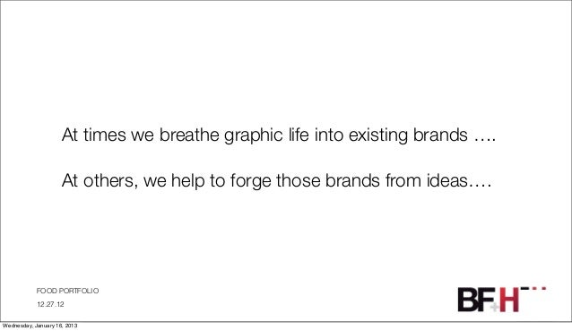 At times we breathe graphic life into existing brands ….                     At others, we help to forge those brands from...
