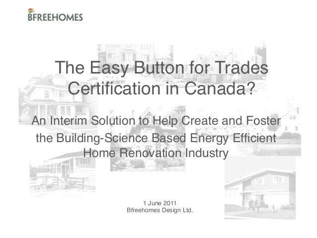 The Easy Button for Trades Certification in Canada?! An Interim Solution to Help Create and Foster ! the Building-Science B...