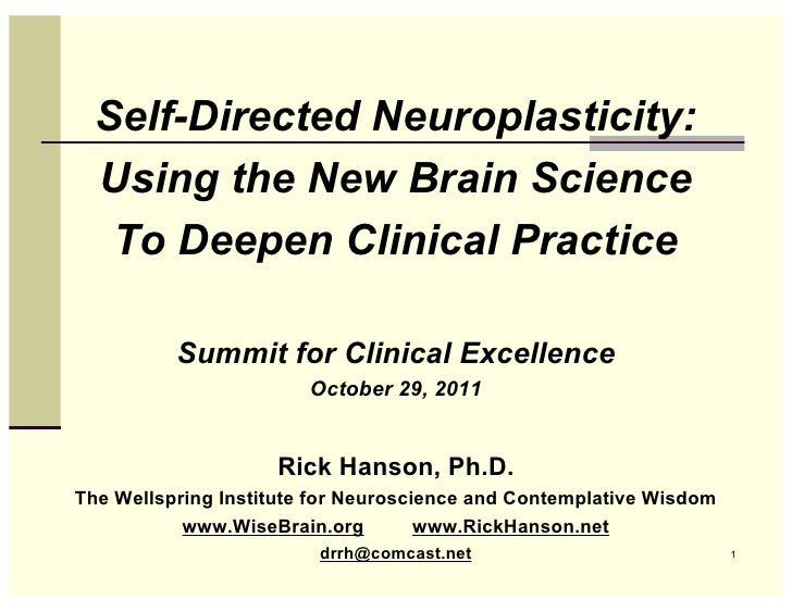 Self-Directed Neuroplasticity:  Using the New Brain Science   To Deepen Clinical Practice          Summit for Clinical Exc...