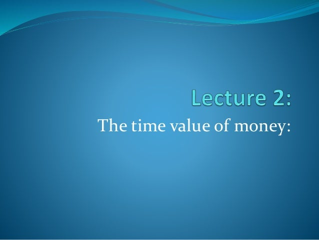 The time value of money: