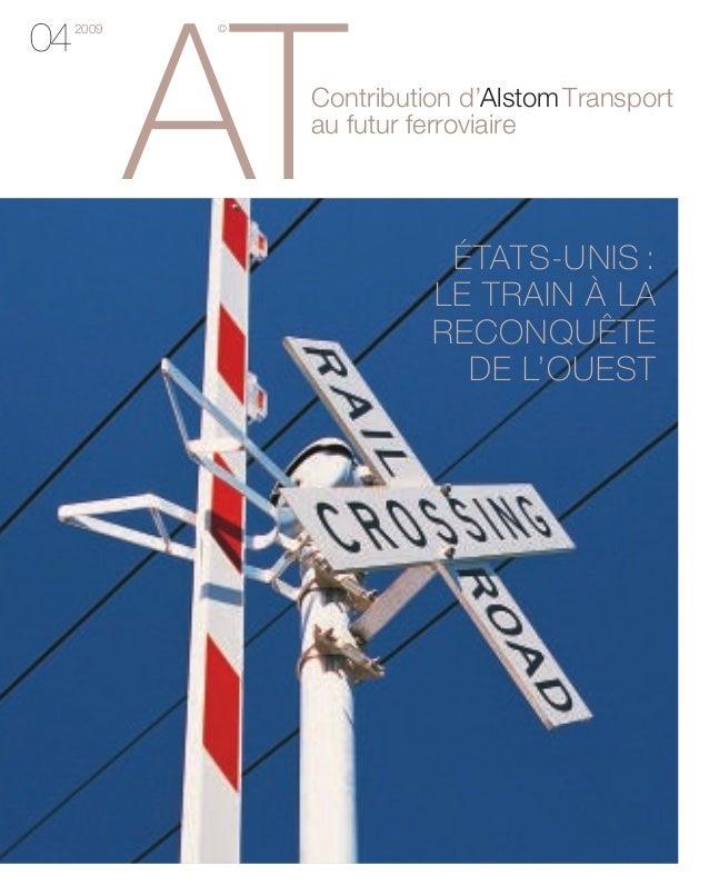 Contribution d'AlstomTransport au futur ferroviaire AT ©2009 04 ÉTATS-UNIS : LE TRAIN À LA RECONQUÊTE DE L'OUEST