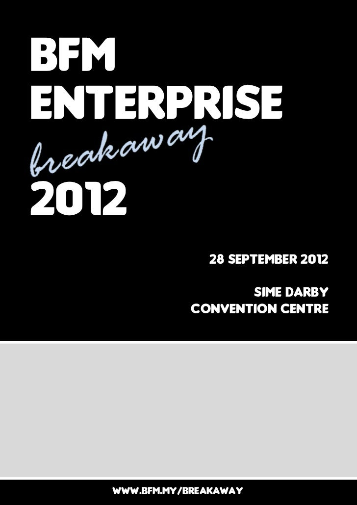 BfmEnterprise2012                 28 SEPTEMBER 2012                      SIME DARBY               CONVENTION CENTRE   WWW....