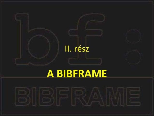 BIBFRAME 1.0 BIBFRAME 2.0 + Annotation
