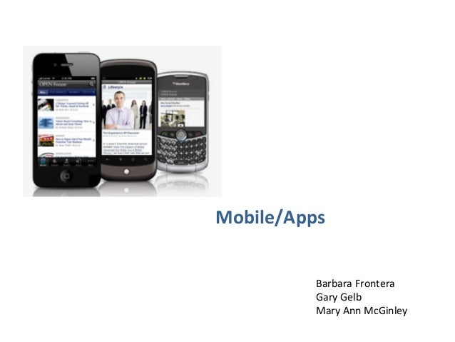 Mobile/Apps          Barbara Frontera          Gary Gelb          Mary Ann McGinley
