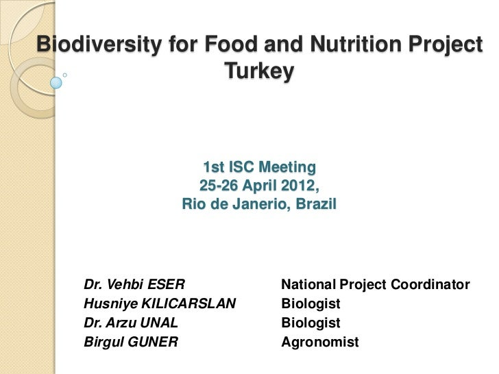 Biodiversity for Food and Nutrition Project                  Turkey                   1st ISC Meeting                  25-...