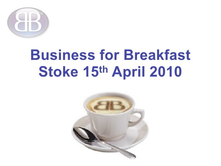 Business for Breakfast  Stoke 15th April 2010