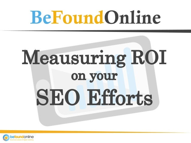 BeFoundOnline Meausuring ROI on your SEO Efforts
