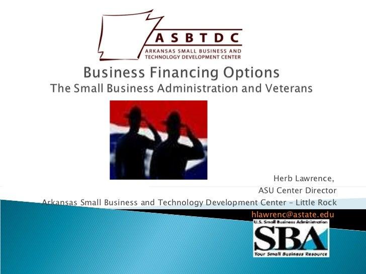Herb Lawrence,  ASU Center Director Arkansas Small Business and Technology Development Center – Little Rock [email_address...