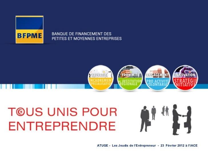 ATUGE -  Les Jeudis de l'Entrepreneur  -  23  Février 2012 à l'IACE