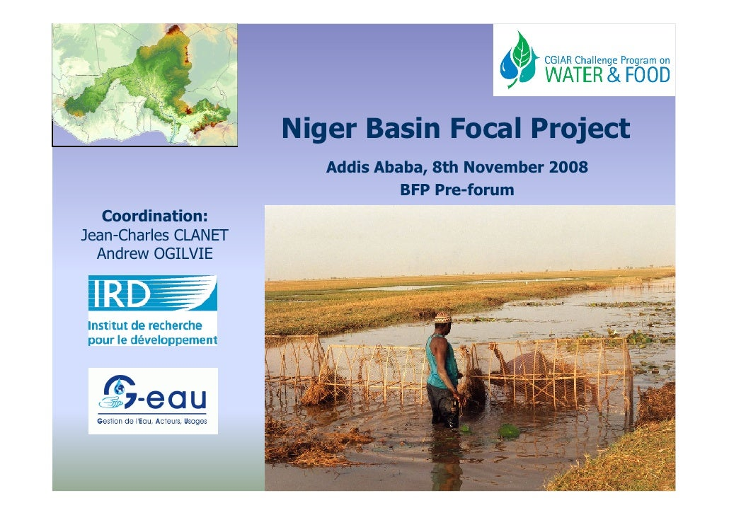 Niger Basin Focal Project                          Addis Ababa, 8th November 2008                                   BFP Pr...