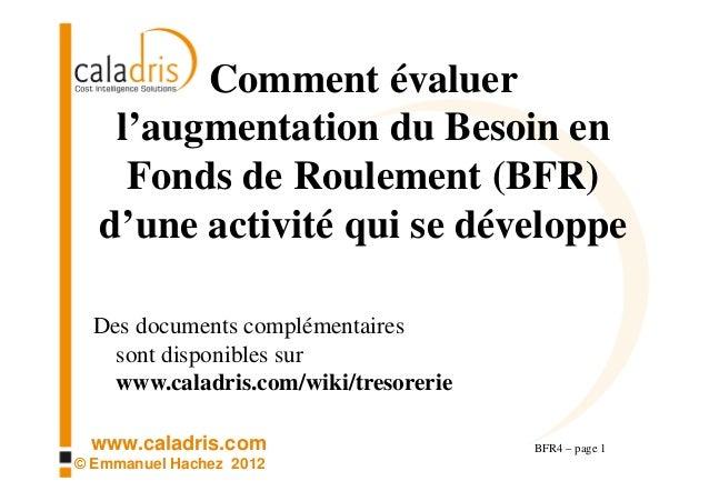 Comment évaluer   l'augmentation du Besoin en    Fonds de Roulement (BFR)  d'une activité qui se développe  Des documents ...