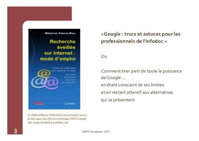 BFR_ABD 2013 - Google : trucs et astuces pour les professionnels de l'infodoc Slide 3