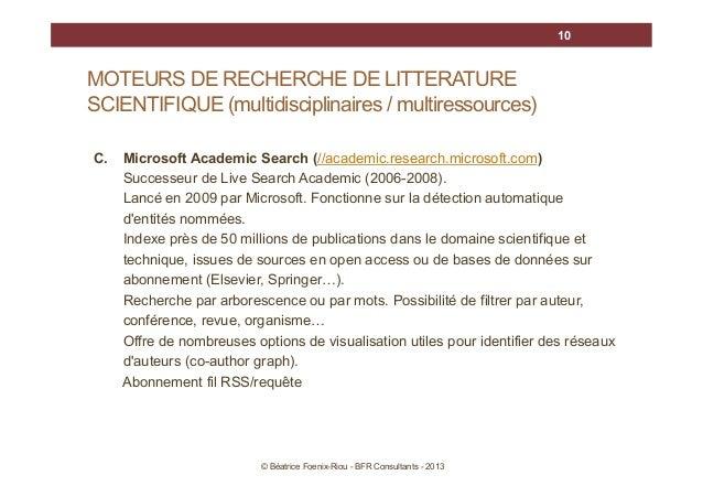 10  MOTEURS DE RECHERCHE DE LITTERATURE SCIENTIFIQUE (multidisciplinaires / multiressources) C.  Microsoft Academic Search...