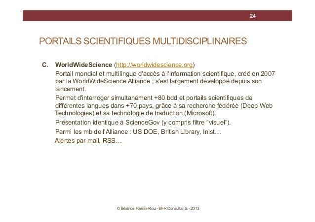 24  PORTAILS SCIENTIFIQUES MULTIDISCIPLINAIRES C.  WorldWideScience (http://worldwidescience.org) Portail mondial et multi...