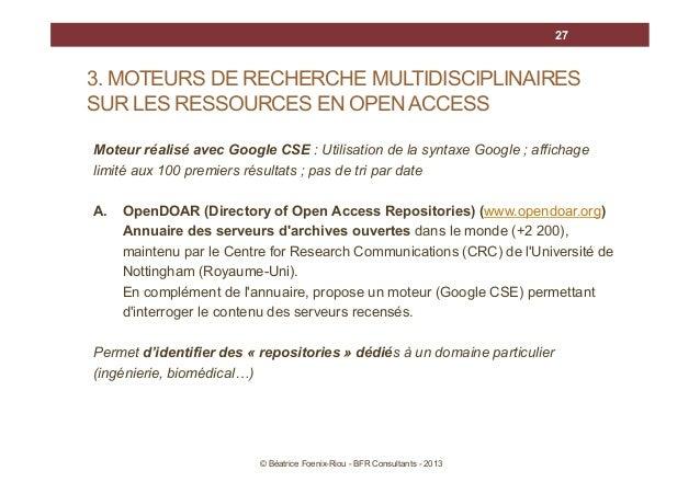27  3. MOTEURS DE RECHERCHE MULTIDISCIPLINAIRES SUR LES RESSOURCES EN OPEN ACCESS Moteur réalisé avec Google CSE : Utilisa...
