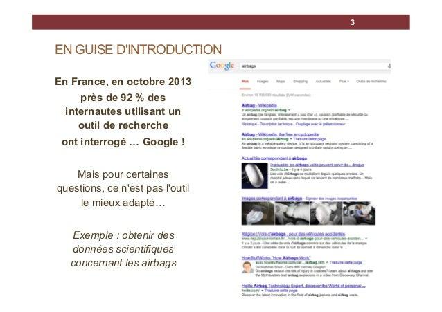 3  EN GUISE D'INTRODUCTION En France, en octobre 2013 près de 92 % des internautes utilisant un outil de recherche ont int...