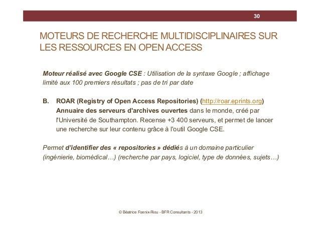 30  MOTEURS DE RECHERCHE MULTIDISCIPLINAIRES SUR LES RESSOURCES EN OPEN ACCESS Moteur réalisé avec Google CSE : Utilisatio...