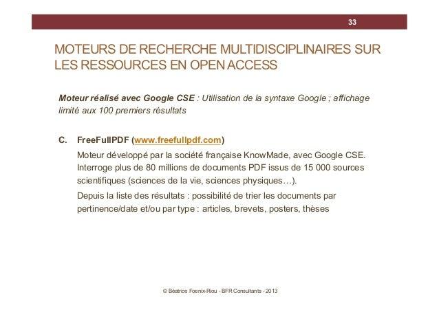 33  MOTEURS DE RECHERCHE MULTIDISCIPLINAIRES SUR LES RESSOURCES EN OPEN ACCESS Moteur réalisé avec Google CSE : Utilisatio...