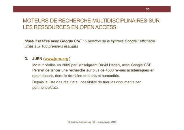 35  MOTEURS DE RECHERCHE MULTIDISCIPLINAIRES SUR LES RESSOURCES EN OPEN ACCESS Moteur réalisé avec Google CSE : Utilisatio...