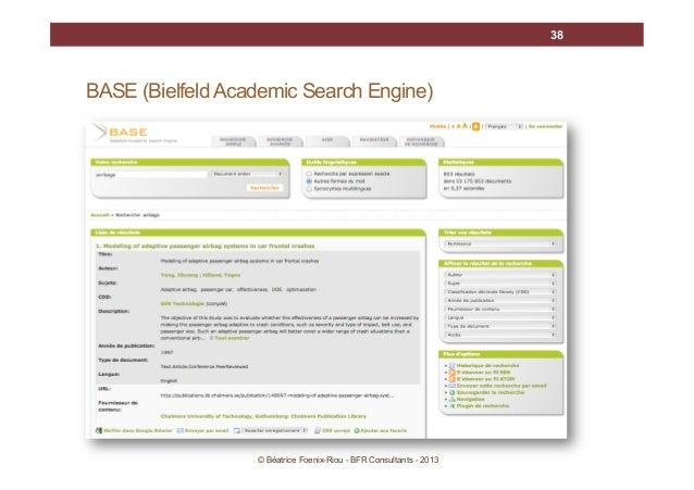 38  BASE (Bielfeld Academic Search Engine)  © Béatrice Foenix-Riou - BFR Consultants - 2013