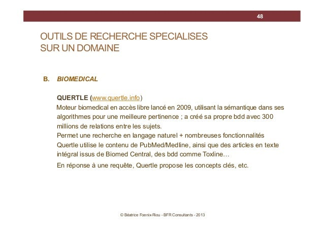 48  OUTILS DE RECHERCHE SPECIALISES SUR UN DOMAINE B.  BIOMEDICAL QUERTLE (www.quertle.info) Moteur biomedical en accès li...