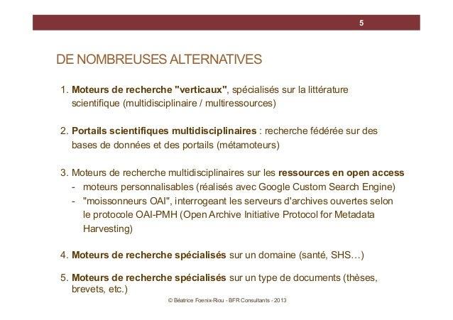 """5  DE NOMBREUSES ALTERNATIVES 1. Moteurs de recherche """"verticaux"""", spécialisés sur la littérature scientifique (multidisci..."""