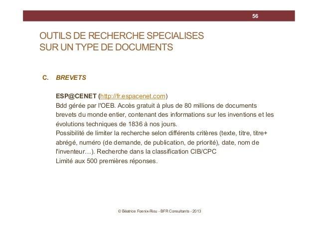 56  OUTILS DE RECHERCHE SPECIALISES SUR UN TYPE DE DOCUMENTS C.  BREVETS ESP@CENET (http://fr.espacenet.com) Bdd gérée par...