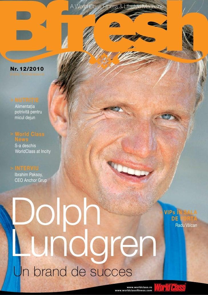 A World Class Fitness & Lifestyle MagazineNr. 12/2010Ediţia Românească> NUTRIŢIE  Alimentaţia  potrivită pentru  micul dej...