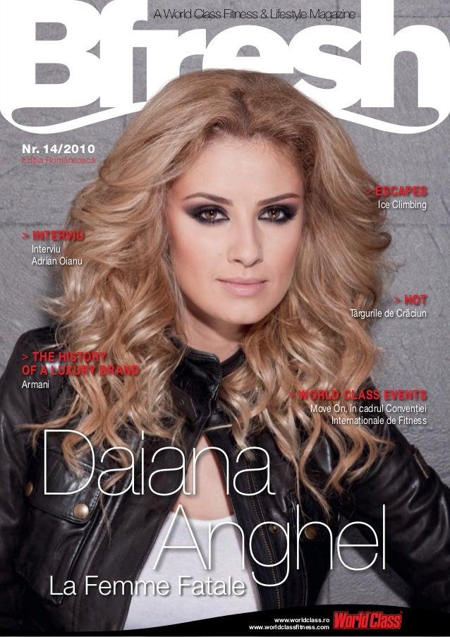 www.worldclassfitness.com www.worldclass.ro Daiana AnghelLa Femme Fatale Nr. 14/2010 Ediţia Românească > The history of a ...