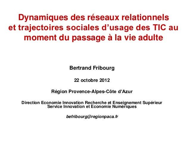 Dynamiques des réseaux relationnelset trajectoires sociales d'usage des TIC au     moment du passage à la vie adulte      ...