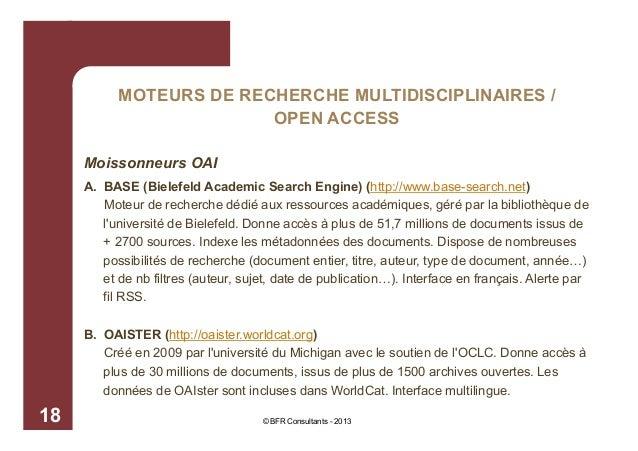 MOTEURS DE RECHERCHE MULTIDISCIPLINAIRES / OPEN ACCESS Moissonneurs OAI A. BASE (Bielefeld Academic Search Engine) (http:/...