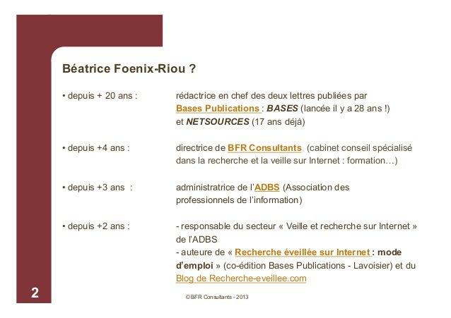 Béatrice Foenix-Riou ? • depuis + 20 ans :  • depuis +4 ans :  directrice de BFR Consultants, (cabinet conseil spécialisé ...