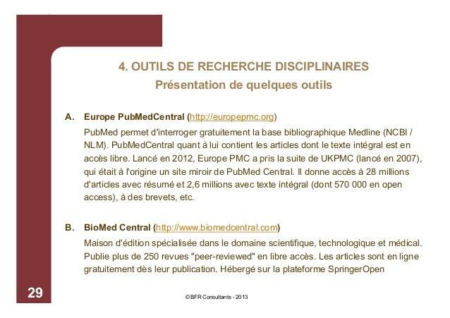 4. OUTILS DE RECHERCHE DISCIPLINAIRES Présentation de quelques outils A.  Europe PubMedCentral (http://europepmc.org) PubM...