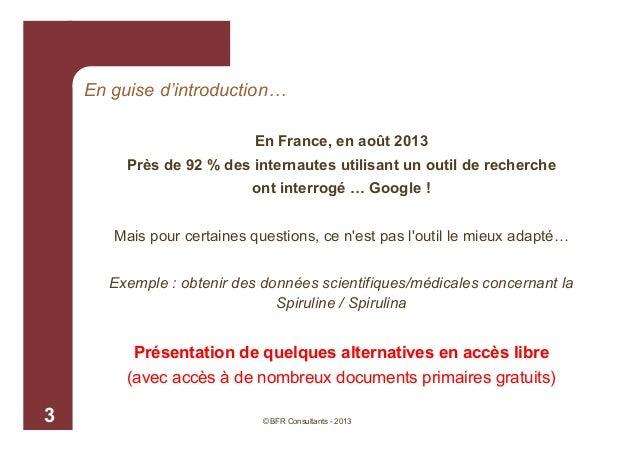En guise d'introduction… En France, en août 2013 Près de 92 % des internautes utilisant un outil de recherche ont interrog...