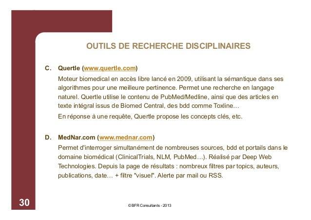OUTILS DE RECHERCHE DISCIPLINAIRES C.  Quertle (www.quertle.com) Moteur biomedical en accès libre lancé en 2009, utilisant...