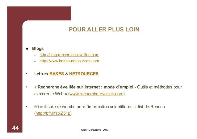 POUR ALLER PLUS LOIN   Blogs –  http://blog.recherche-eveillee.com  –  http://www.bases-netsources.com  •  Lettres BAS...