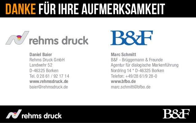 Danke für ihre aufmerksamkeit    Daniel Baier              Marc Schmitt    Rehms Druck GmbH          B&F - Brüggemann & Fr...