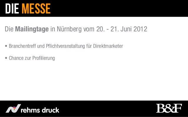 DIE MESSEDie Mailingtage in Nürnberg vom 20. - 21. Juni 2012• Branchentreff und Pflichtveranstaltung für Direktmarketer• C...