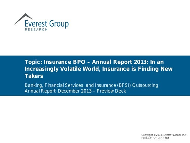 Topic: Insurance BPO – Annual Report 2013: In an Increasingly Volatile World, Insurance is Finding New Takers Copyright © ...