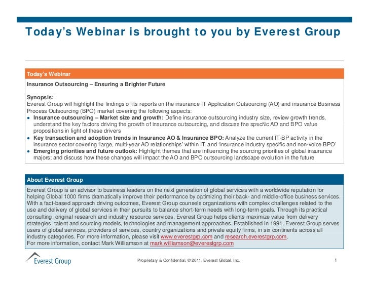 Today's Webinar is brought to you by Everest GroupToday's WebinarInsurance Outsourcing – Ensuring a Brighter FutureSynopsi...