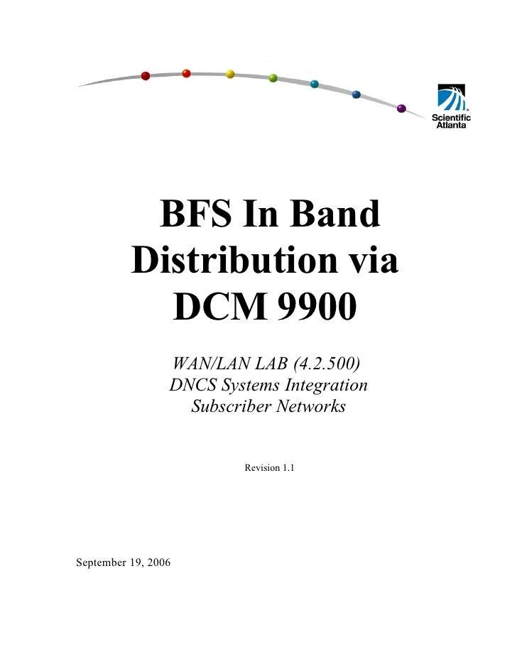 BFS In Band           Distribution via             DCM 9900                  WAN/LAN LAB (4.2.500)                  DNCS S...