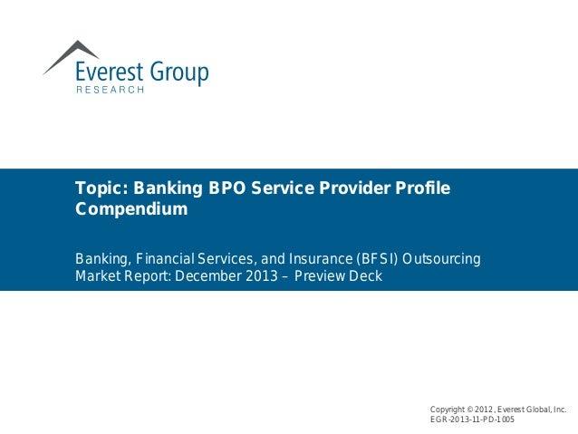 Copyright © 2012, Everest Global, Inc. EGR-2013-11-PD-1005 Topic: Banking BPO Service Provider Profile Compendium Banking,...