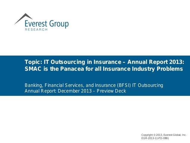 Topic: IT Outsourcing in Insurance – Annual Report 2013: SMAC is the Panacea for all Insurance Industry Problems Banking, ...