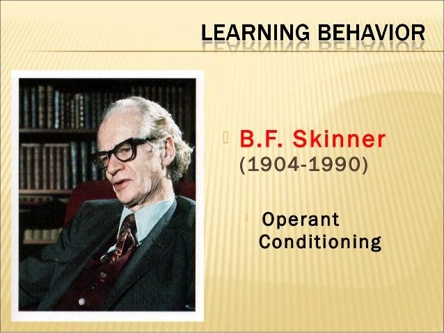 BF Skinner- Operant Conditioning  Slide 2