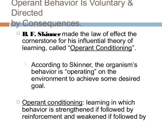the theory of operant conditioning What is operant conditioning while classical conditioning is a form of learning that binds external stimuli to reflexive, involuntary responses.