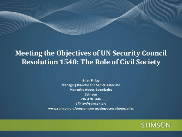 Meeting the Objectives of UN Security Council Resolution 1540: The Role of Civil Society                              Bria...
