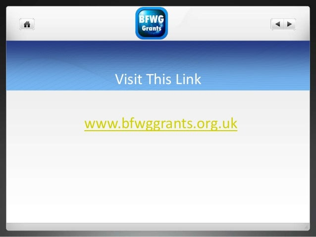 Visit This Link www.bfwggrants.org.uk