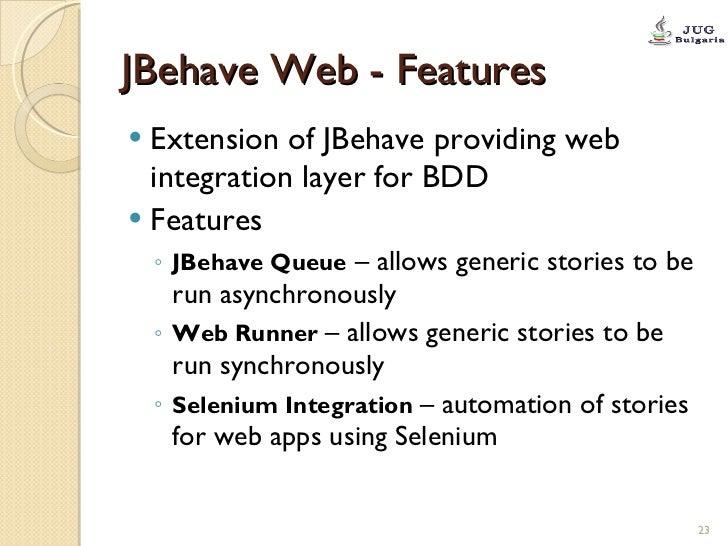 JBehave Web - Features <ul><li>Extension of JBehave providing web integration layer for BDD </li></ul><ul><li>Features </l...